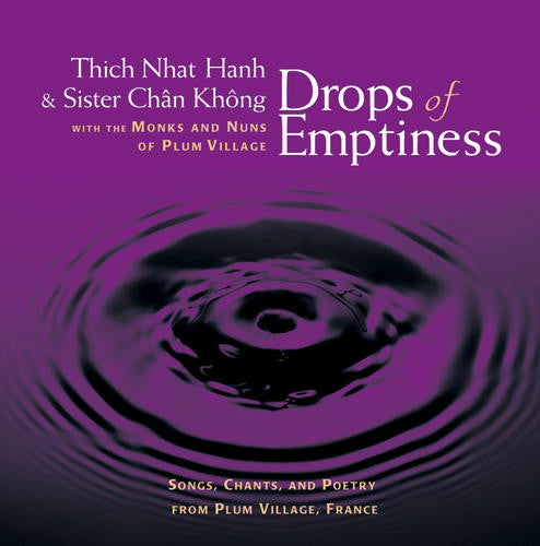 Drops of Emptiness - Thich Nhat Hanh & sister Chan Khong