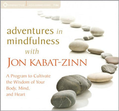 Adventures in Mindfulness with Jon Kabat-Zinn