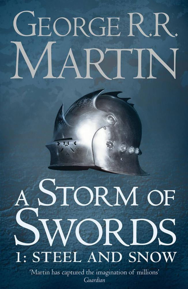 A Storm Of Swords: Part 1 Steel And Snow, A Song of Ice and Fire Book 3