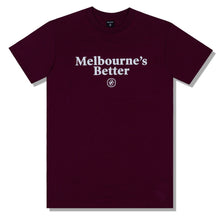 Load image into Gallery viewer, Melbourne's Better T-Shirt Maroon