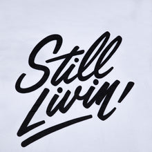 Load image into Gallery viewer, Still Livin T-Shirt White