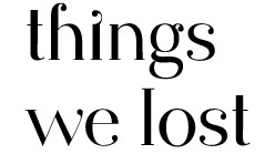 Things We Lost