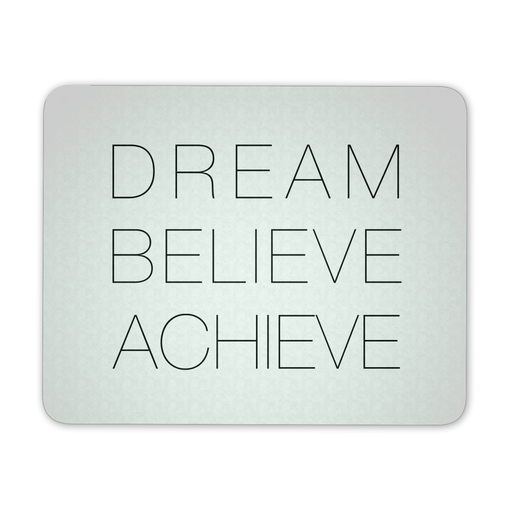 DREAM BELIEVE ACHIVE - QUOTATIUM