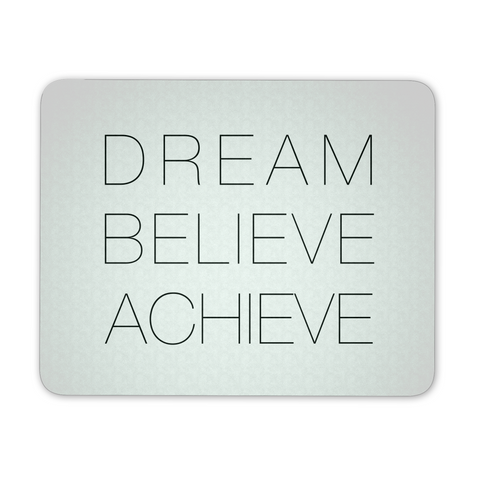 DREAM BELIEVE ACHIVE