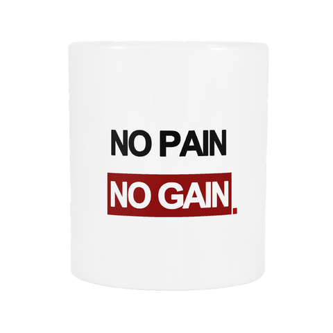 No pain, no gain.
