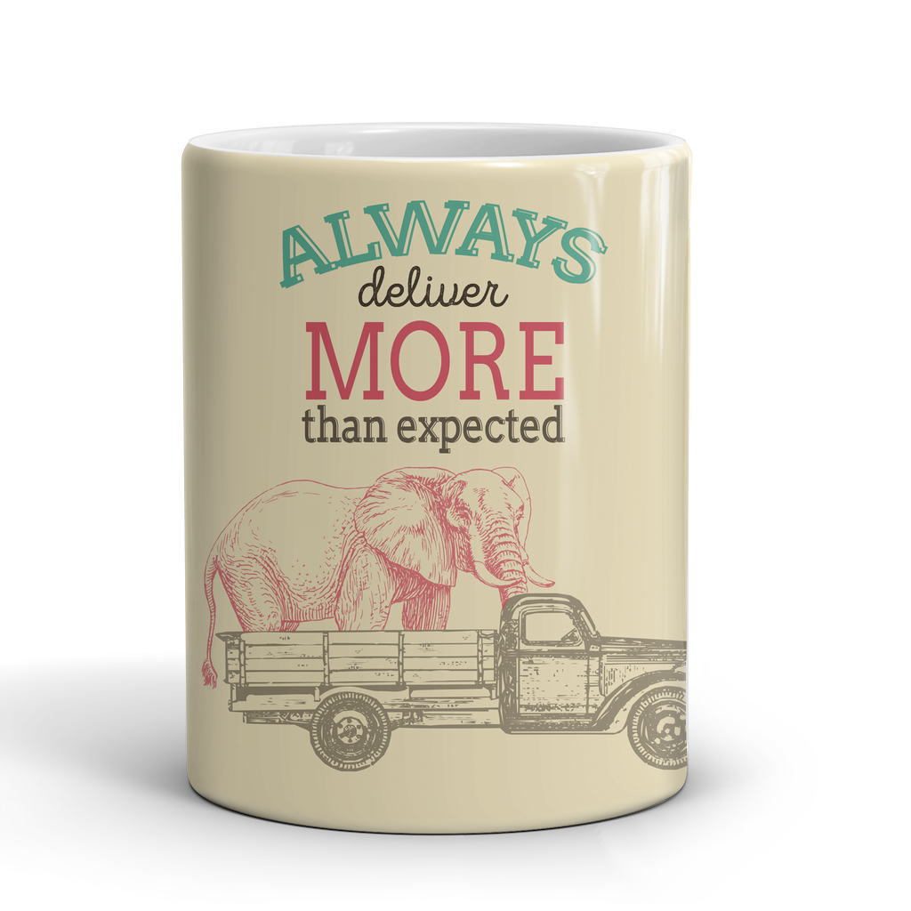 Always deliver more than expected. - QUOTATIUM - 1