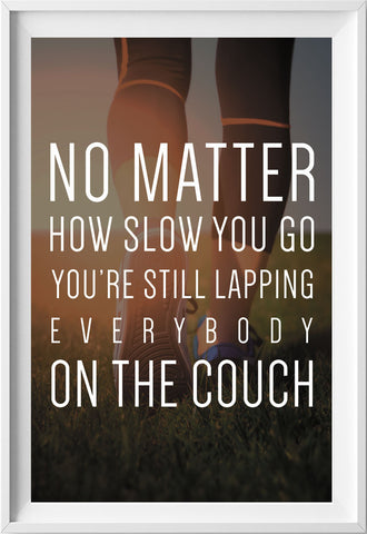 Now matter how slow you go (Fitness motivation) - QUOTATIUM - 1