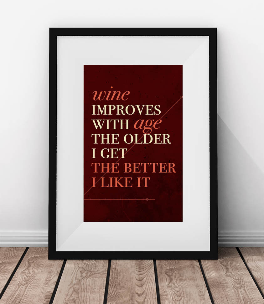 Wine improves with age. - QUOTATIUM