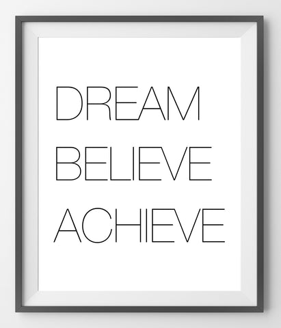 DREAM BELIEVE ACHIEVE - QUOTATIUM - 1