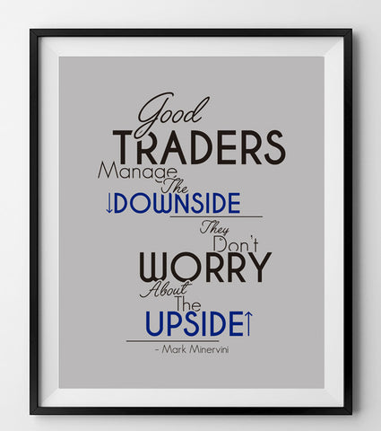 Good traders manage the downside