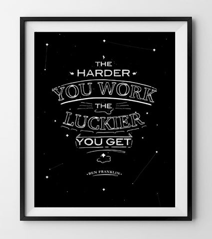 The harder you work the luckier you get