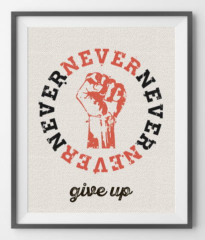 Never, never, never give up. - QUOTATIUM - 1