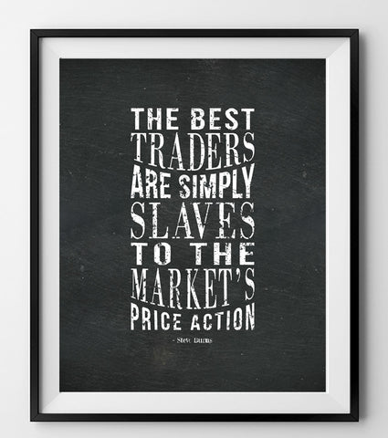 Slaves to the market's price action.
