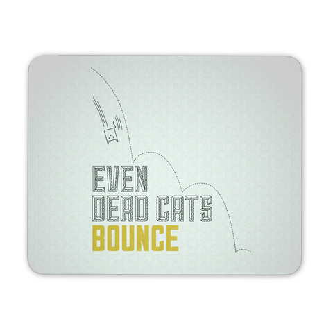 EVEN DEAD CATS BOUNCE (WHITE)