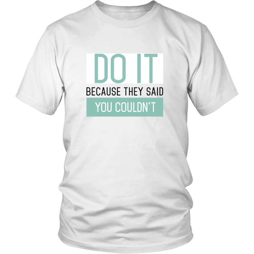 Do it because they said you couldn't - QUOTATIUM - 1