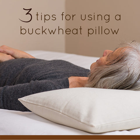 3 tips for using a ComfyComfy Buckwheat hull pillow