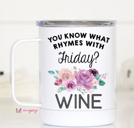 Rhymes With Friday? Wine Mug