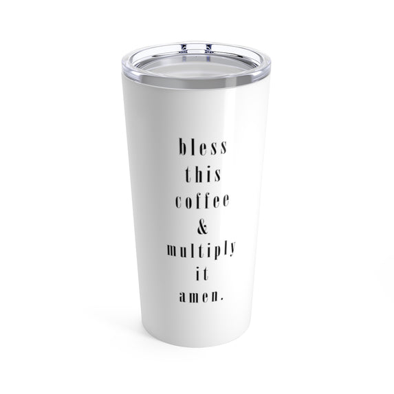 BLESS THIS COFFEE TUMBLER