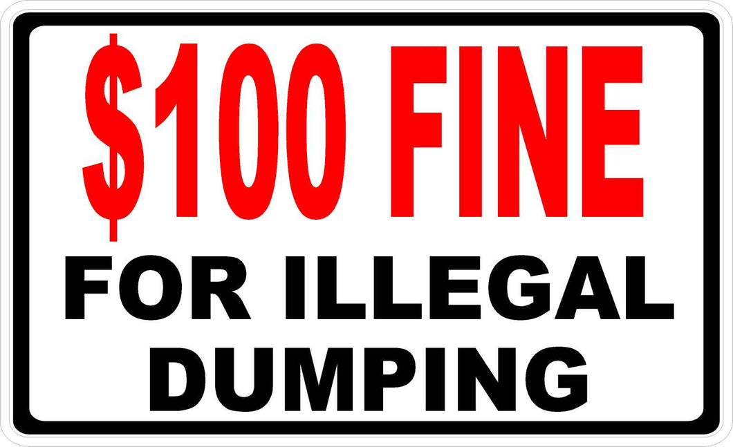 $100 Fine for Illegal Dumping Decal by Sala Graphics