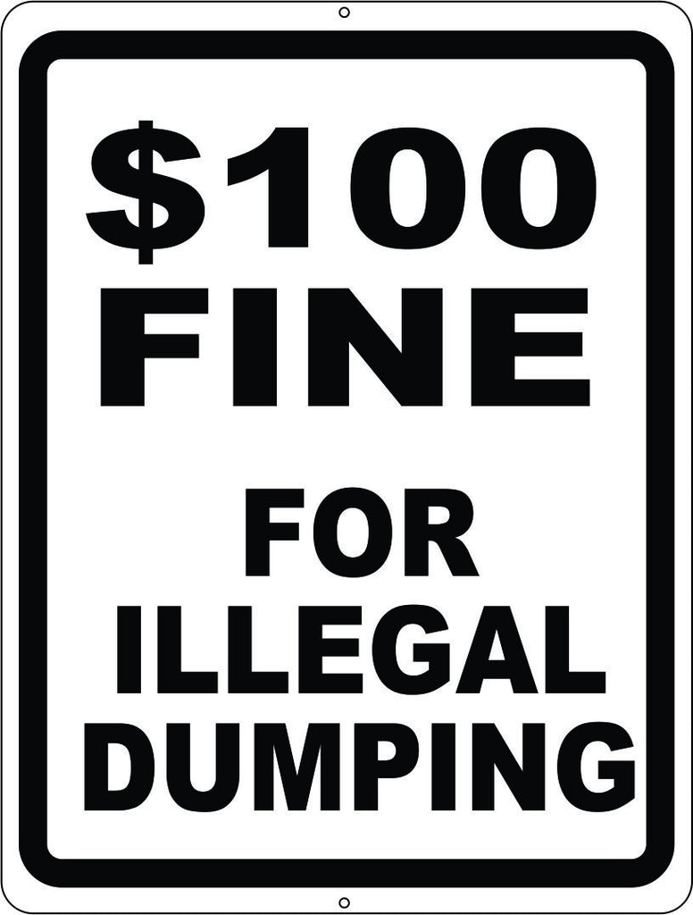 $100 Fine for Illegal Dumping Sign by salagraphics
