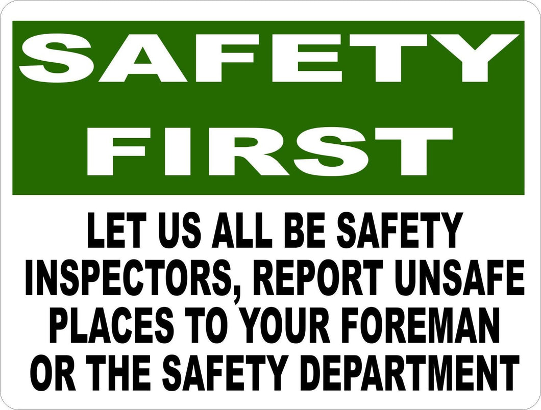 Safety First Let us All Be Inspectors Report Unsafe Places Sign - Signs & Decals by SalaGraphics