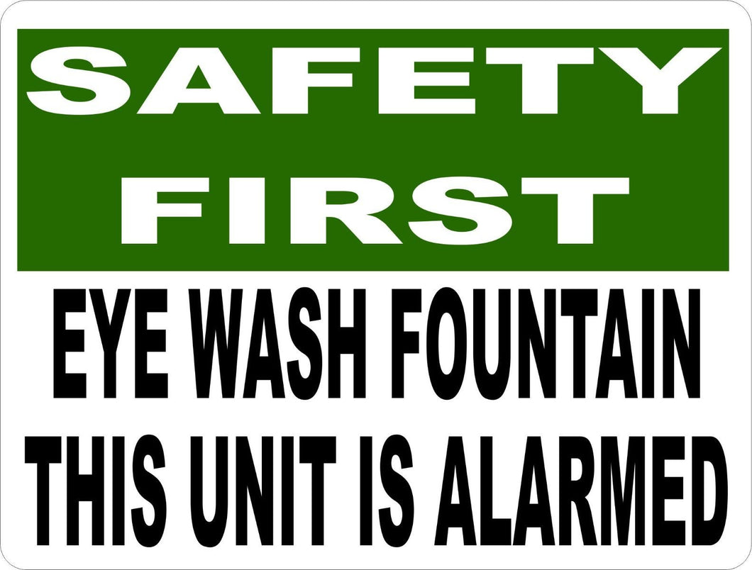 Safety First Eye Wash Fountain Unit is Alarmed Sign - Signs & Decals by SalaGraphics