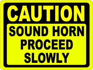 Caution Sound Horn Proceed Slowly Sign - Signs & Decals by SalaGraphics