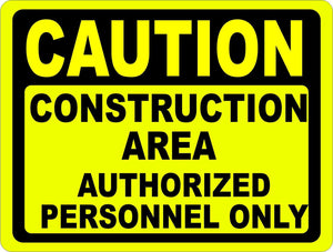 Caution Construction Zone Authorized Personnel Only Sign. Work Site Security - Signs & Decals by SalaGraphics