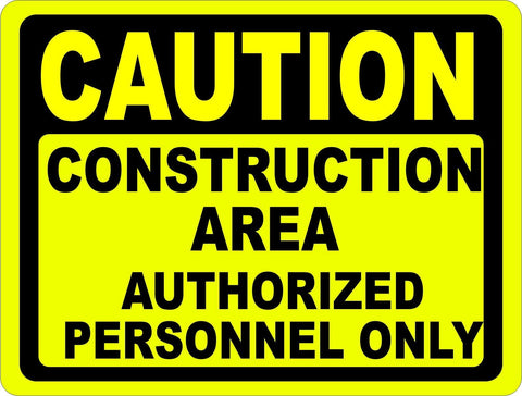 Caution Construction Zone Authorized Personnel Only Sign. Work Site Security