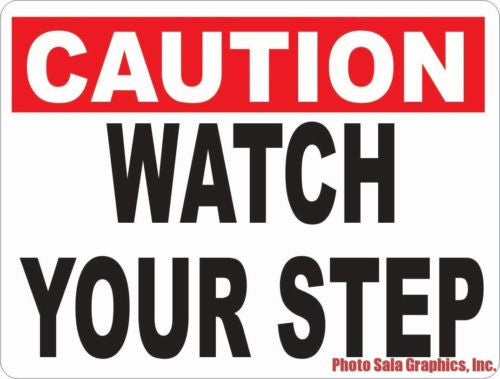 Caution Watch Your Step Sign - Signs & Decals by SalaGraphics