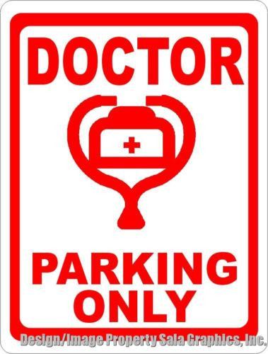 Doctor Parking Only Sign - Signs & Decals by SalaGraphics