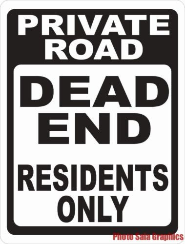Private Road Dead End Residents Only Sign - Signs & Decals by SalaGraphics