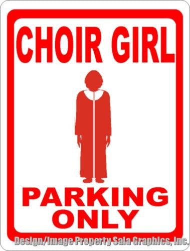 Choir Girl Parking Only Sign - Signs & Decals by SalaGraphics