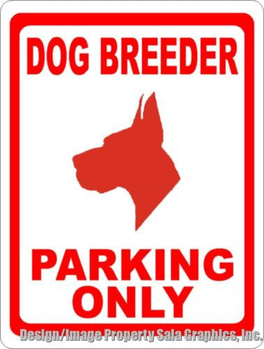 Dog Breeder Parking Only Sign - Signs & Decals by SalaGraphics