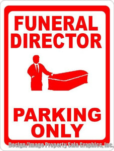 Funeral Director Parking Only Sign - Signs & Decals by SalaGraphics