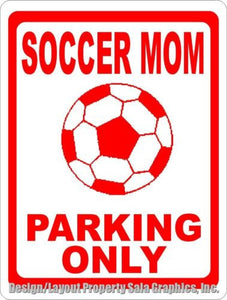 Soccer Mom Parking Only Sign - Signs & Decals by SalaGraphics