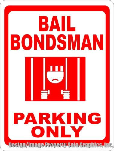 Bail Bondsman Parking Sign - Signs & Decals by SalaGraphics