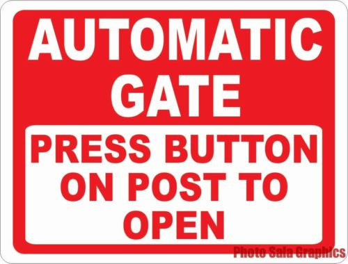 Automatic Gate Press Button on Post to Open Sign - Signs & Decals by SalaGraphics