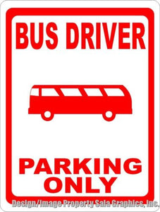 Bus Driver Parking Only Sign - Signs & Decals by SalaGraphics