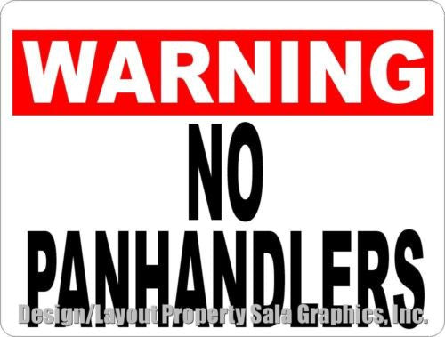 Warning No Panhandlers Sign - Signs & Decals by SalaGraphics