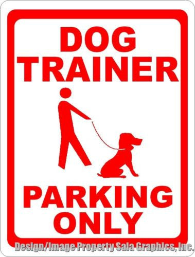 Dog Trainer Parking Only Sign - Signs & Decals by SalaGraphics