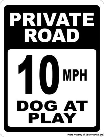 Private Road 10 MPH Dog at Play Sign