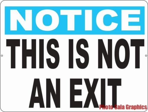 Notice This is Not an Exit Sign - Signs & Decals by SalaGraphics