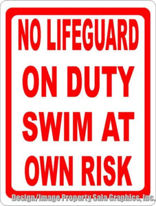 Aluminum Metal Sign 1nches by Val Swim At Your Own Risk No Lifeguard Is On Duty Sign
