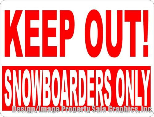 Keep Out Snowboarders Only Sign - Signs & Decals by SalaGraphics