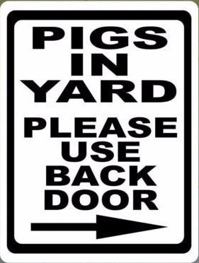Pigs in Yard Please Use Back Door Sign w/Arrow - Signs & Decals by SalaGraphics