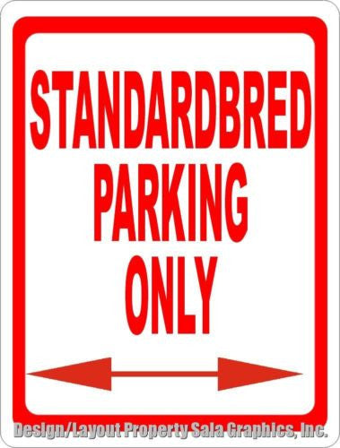 Standardbred Parking Only Sign - Signs & Decals by SalaGraphics