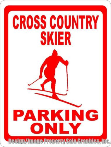 Cross Country Skier Parking Only Sign - Signs & Decals by SalaGraphics