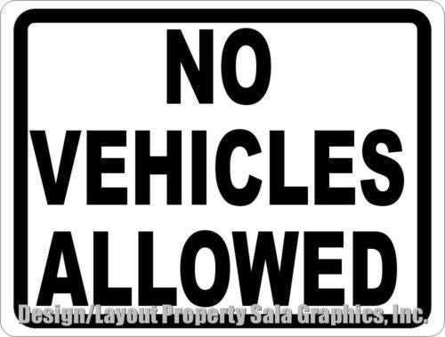 No Vehicles Allowed Sign - Signs & Decals by SalaGraphics