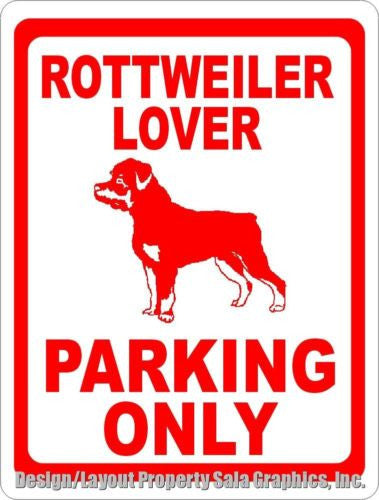 Rottweiler Lover Parking Only Sign - Signs & Decals by SalaGraphics